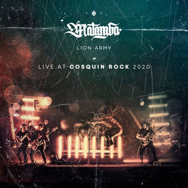 Matamba – Matamba Lion Army (Live at Cosquin Rock 2020) (Exclusivo WC)
