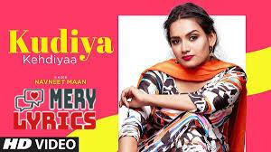 Kudiya Kehndiyaa Lyrics By Navneet Mann