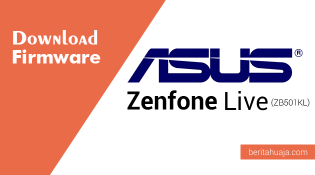 Download Firmware ASUS Zenfone Live (ZB501KL)