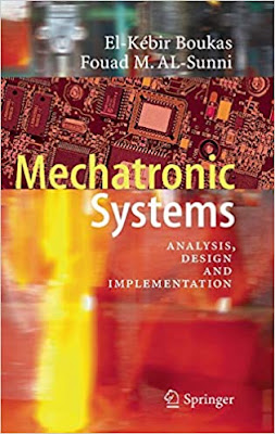 Mechatronic Systems Analysis, Design and Implementation
