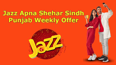 Jazz Apna Shehar Offer Weekly Sindh Punjab Price Details