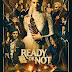 Movie: READY OR NOT... See our Review and Download!!!
