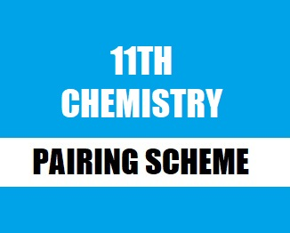 11th Class (Inter Part-1) Pairing Scheme (2019) of Chemistry - Taleem360