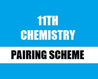 11th Class (FSc. Part-1) Chemistry Pairing Scheme 2019