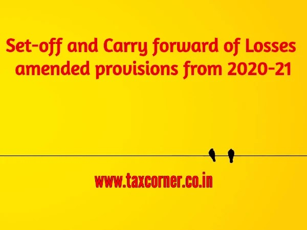 Set-off and Carry forward of Losses amended provisions from 2020-21