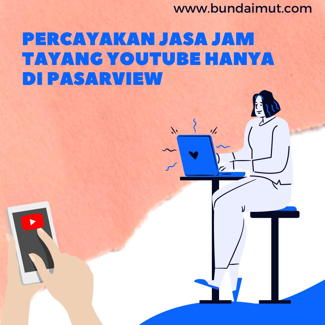 Pasarview jasa jam tayang youtube