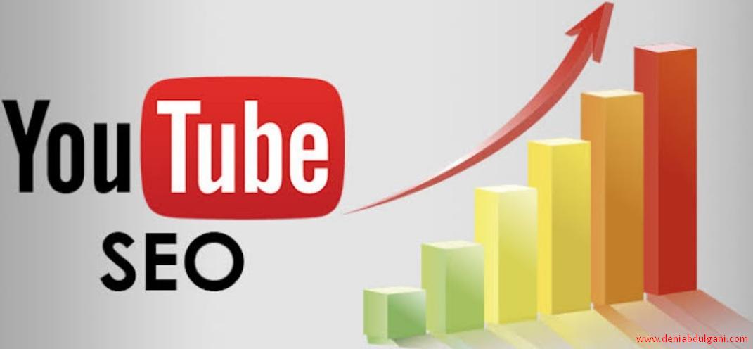 Pengenalan dan Cara Mengoptimasi SEO Youtube - Deni Abdul Gani