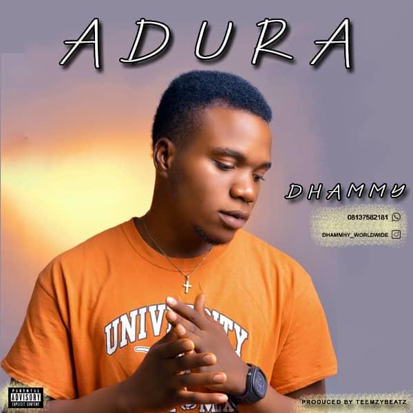 [Music] Dhammy - Adura (Prod. Teemzybeatz) #Arewapublisize