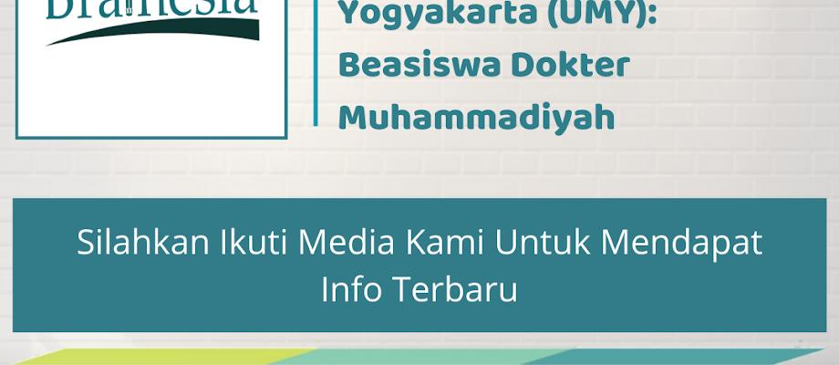 Review Beasiswa Kuliah di Universitas Muhammadiyah Yogyakarta (UMY): Beasiswa Dokter Muhammadiyah