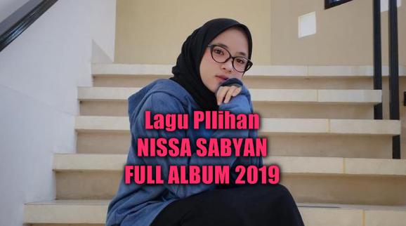 17 Lagu Nissa Sabyan Mp3 Full Album Pilihan 2019