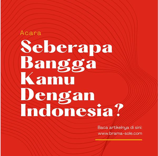 Seberapa Bangga Kamu Dengan Indonesia?