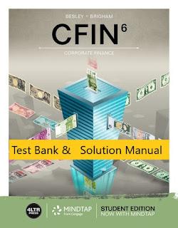 Test Bank for CFIN, 6th Edition ,Scott Besley , Eugene Brigham , , 1