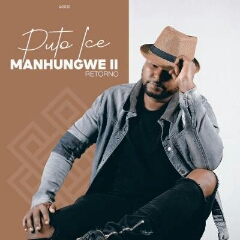 Puto Ice - Manhungwe 2 (Retorno) (2020) [Download]