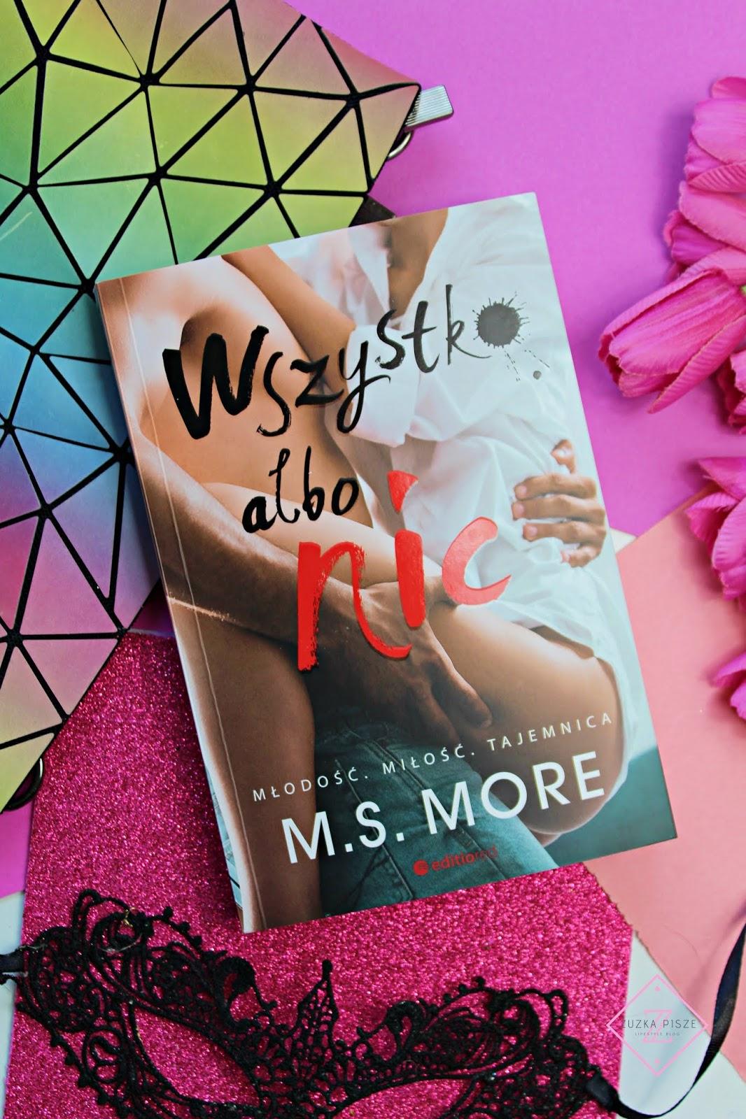 "M. S. More ""Wszystko albo nic"" - recenzja książki"