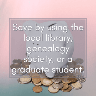Save on hiring a professional genealogist by ordering copies of records instead of getting research done. You can then use other options to save money.