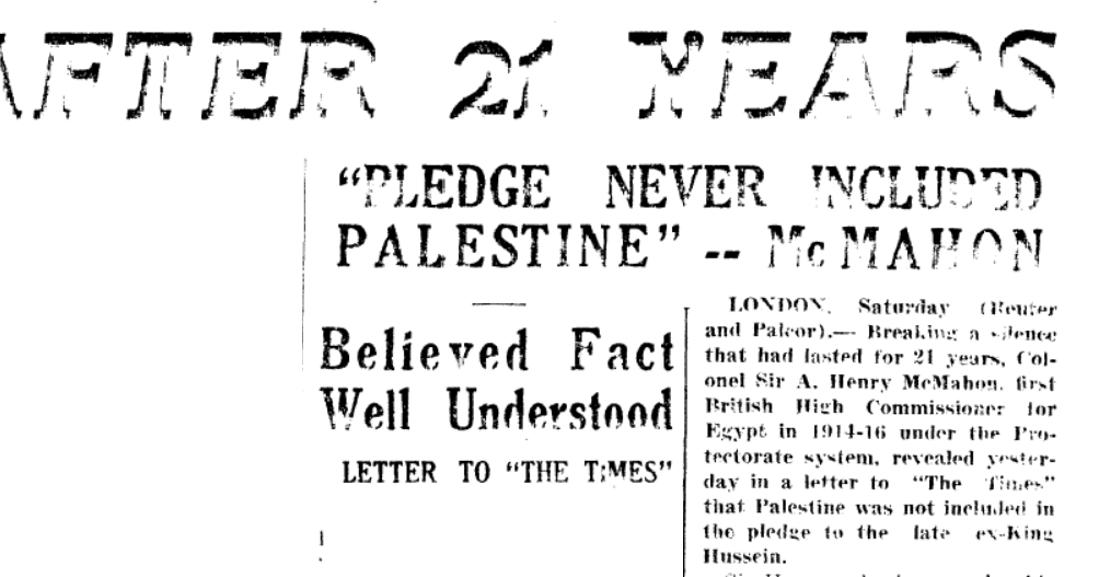 McMahon clarified his 1915 agreement with the Arabs in 1937 - Britain did not promise Palestine to them