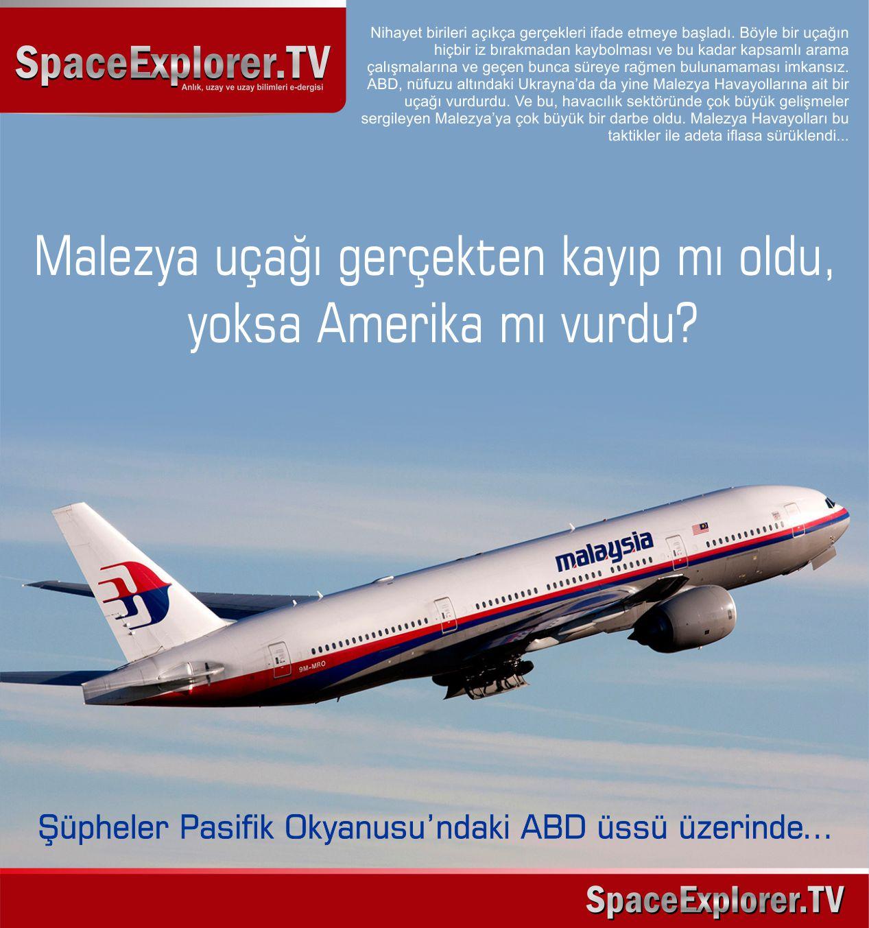 Malezya uçağı gerçekten kayıp mı oldu yoksa Amerika mı vurdu? Şüpheler Pasifik Okyanusu'ndaki ABD üssü üzerinde...