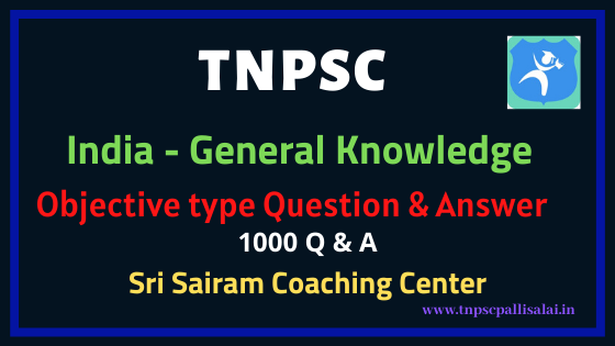 India General Knowledge 1000 Objective type Question and Answer