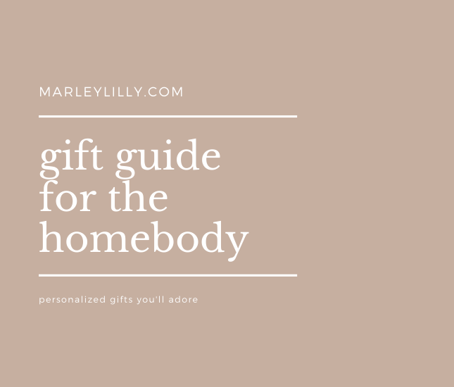 gift guide for the homebody from marleylilly.com