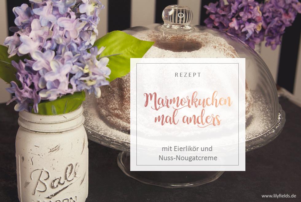 Rezept - Marmorkuchen mit Eierlikör und Nuss-Nougatcreme
