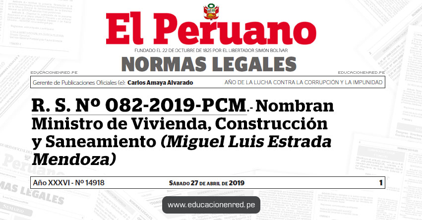 R. S. Nº 082-2019-PCM - Nombran Ministro de Vivienda, Construcción y Saneamiento (Miguel Luis Estrada Mendoza)