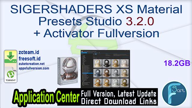 SIGERSHADERS XS Material Presets Studio 3.2.0 + Activator Fullversion