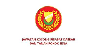 Jawatan Kosong Pejabat Daerah Dan Tanah Pokok Sena 2020