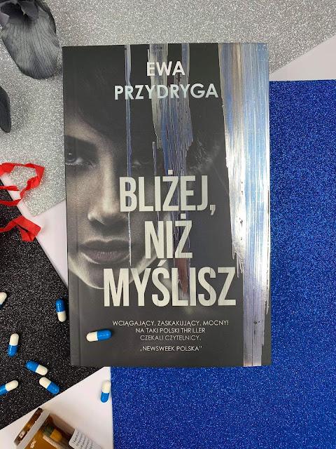 """""""Bliżej niż myślisz"""" Ewa Przydryga"""