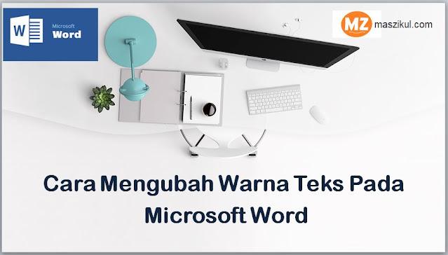 Cara Mengubah Warna Teks Pada Microsoft Word