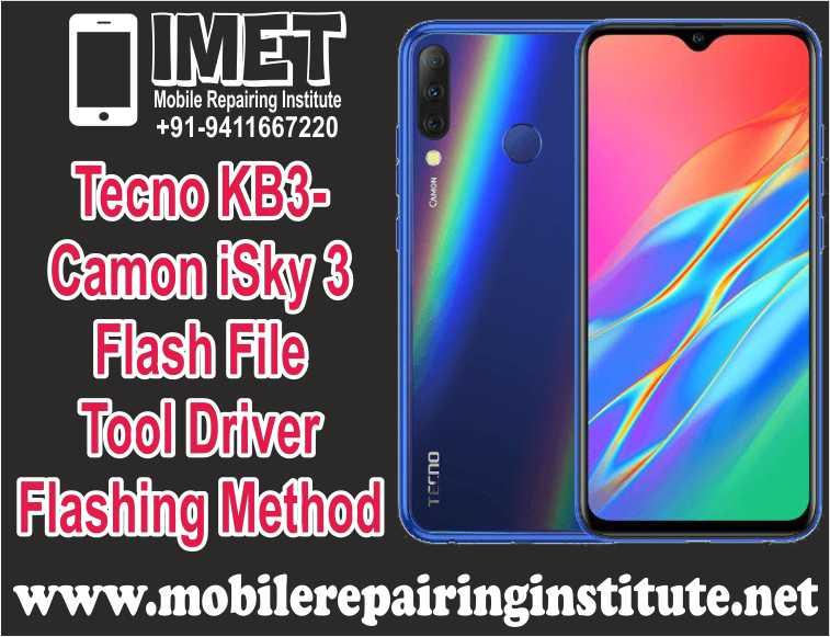 Tecno KB3- Camon iSky 3 Flash File Tool Driver & Flashing Method