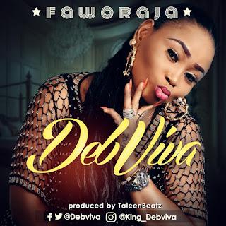 DOWNLOAD MP3 : DEBVIVA -- FAWORAJA