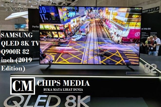 Spesifikasi dan Harga SAMSUNG QLED 8K TV Q900R 82 inch (2019 Edition) - Chips Media