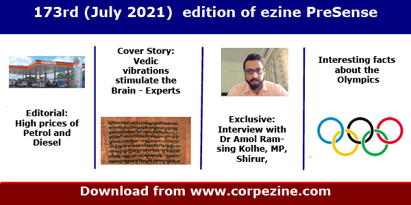 173rd (July 2021) edition of eMagazine PreSense | Editorial on High prices of fuels + Cover Story: Vedic vibrations stimulate the brain + Exclusive Interview with Dr Amol Ramsing Kolhe MP + Cabinet reshuffle + The Olympics + Pegasus controversy + Princetoon