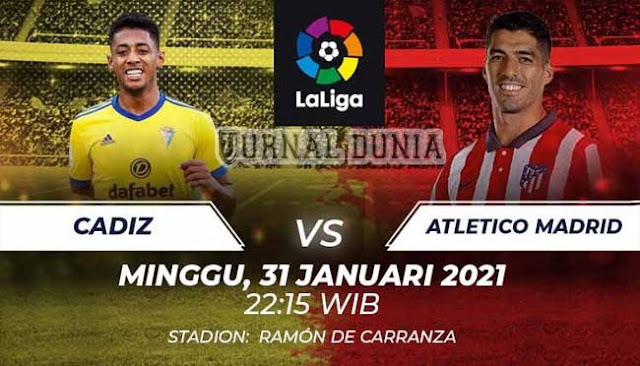 Prediksi Cadiz vs Atletico Madrid , Minggu 31 January 2021 Pukul 22:15 WIB @ beIN Sports