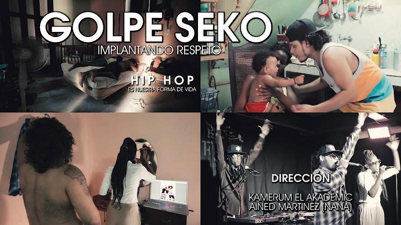 Golpe Seko - ¨Implantando Respeto¨ - Videoclip - Dirección: Kamerum el Akademic - Ained Martínez (Nana). Portal del Vídeo Clip Cubano