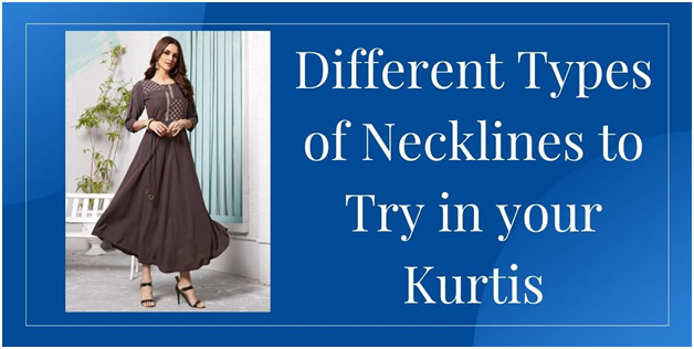 Different Types of Necklines for your kurtis Designs