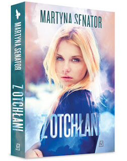 """""""Nigdy nie mów nigdy""""- Recenzja książki """"Z otchłani""""- Martyna Senator"""