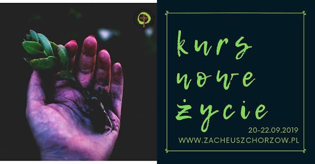 Kurs NOWE ŻYCIE | 20-22 września 2019