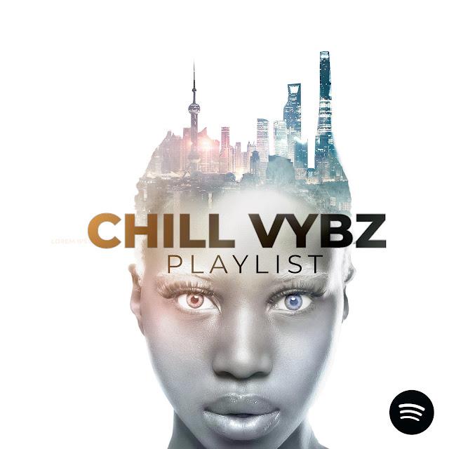 Chill Vybz Playlist by Dj Scientifik