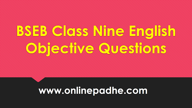 BSEB Class Nine English Objective Questions