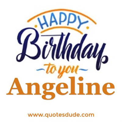 Happy Birthday, Angeline.