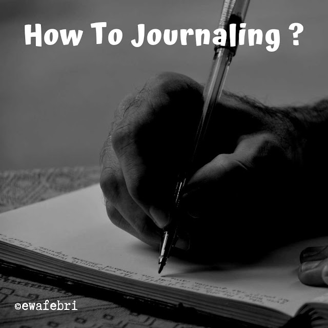 HOW TO JOURNALING