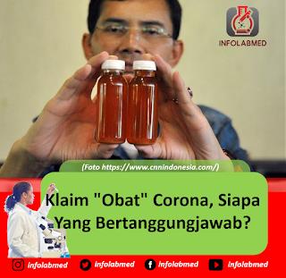 Klaim Obat Corona, Siapa Yang Bertanggungjawab
