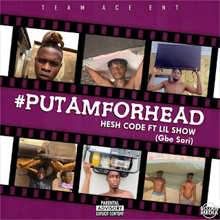 [Music] Heshcode Ft Lil Show_-_Put Am For Head