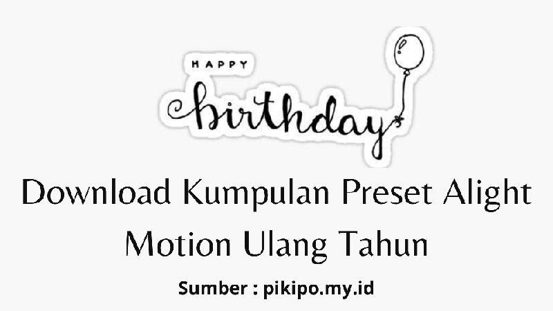 download preset alight motion ulang tahun