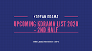 Upcoming KDrama  List 2020 - 2nd Half