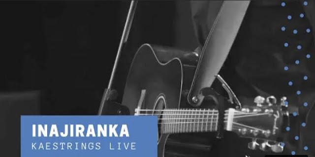 Inajiranka Mp3, Video and Lyrics by Kaestrings
