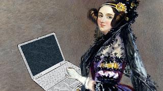 Biografi Ada Lovelace, Programmer Perempuan Pertama di Dunia   Akhir di London, Inggris, 10 Desember 1815  meninggal di Marylebone, London, 27 November 1852 pada umur 36 tahun), lahir dengan nama Augusta Ada Byron dan sekarang dikenal dengan nama Ada Lovelace,  adalah penulis dan matematikawan Inggris yang terkenal atas karyanya berupa komputer mekanika pertama.   Penemuannya atas mesin ini juga termasuk penggunaan algoritma pertama yang dimaksudkan untuk di proses  oleh mesin. Atas karyanya ini, ia sering dianggap sebagai programer komputer pertama di dunia. Ada Lovelace, lahir pada tanggal 10 Desember 1815. Putri satu-satunya dari penyair terkenal Lord George  Gordon Byron dan Lady Anne Isabella Milbanke Byron. Orangtuanya bercerai seminggu setelah ia  dilahirkan, dan ia tidak pernah bertemu lagi dengan ayahnya yang pergi meninggalkan Inggris beberapa  waktu setelah perceraiannya.  Ibu Ada yang tidak ingin Ada menjadi penyair seperti ayahnya memaksa Ada untuk mempelajari matematika,  yang saat itu tidak biasa dipelajari oleh perempuan. Ia juga dicekoki pelajaran astronomi dan beberapa  bahasa asing. Ada memang menunjukkan bakatnya di bidang matematika dan bahasa, meskipun di masa  kecilnya ia sering sakit-sakitan yang sepertinya disebabkan oleh gangguan psikis. Ia sering mengalami  sakit kepala yang menyebabkan penglihatannya menjadi kabur, dan
