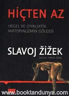Slavoj Zizek - Hiçten Az - Hegel ve Diyalektik Materyalizmin Gölgesi