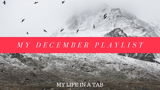 Lifestyle | My December Playlist